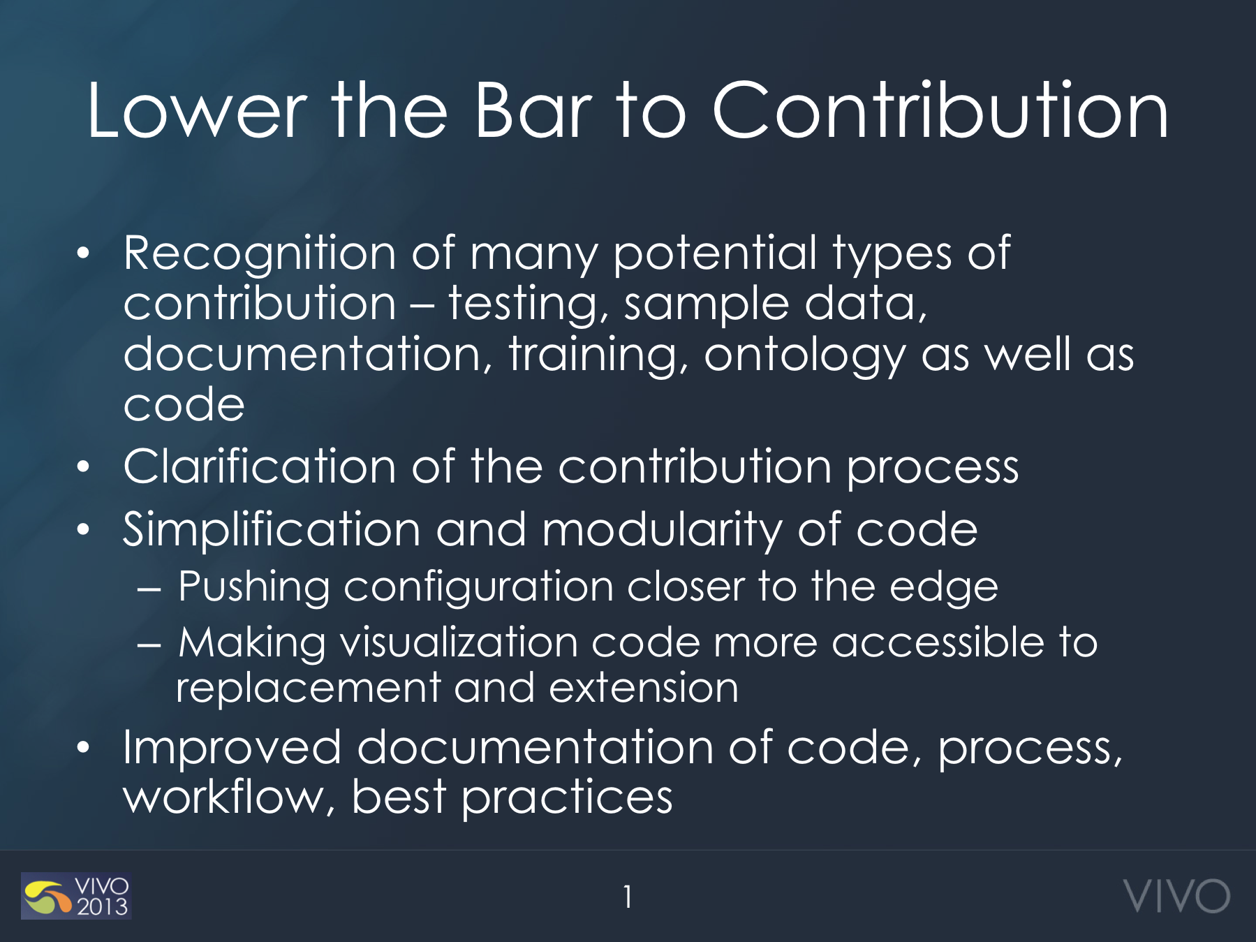 to be successful a roadmap process should lower the bar to contribution not only in the process but for any aspect of the vivo community